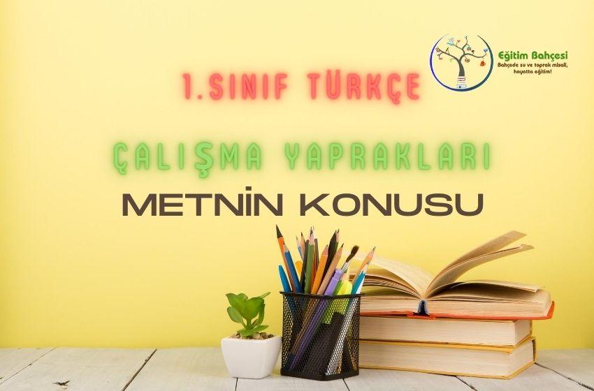 1.Sınıf Türkçe Metnin Konusu Çalışma Yaprakları