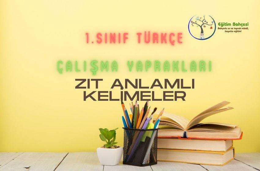 1.Sınıf Türkçe Zıt Anlamlı Kelimeler Çalışma Yaprakları