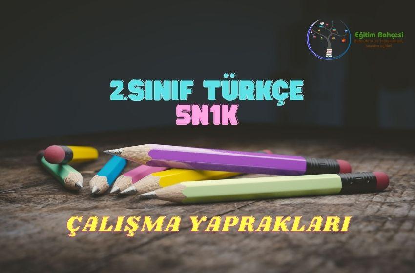 2.Sınıf Türkçe 5N1K Çalışma Yaprakları