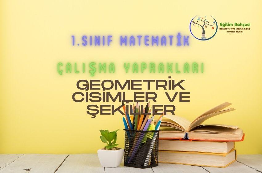 1.Sınıf Matematik Geometrik Cisimler ve Şekiller Çalışma Yaprakları