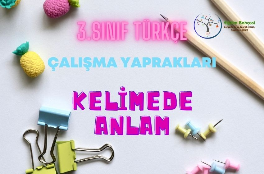 3.Sınıf Türkçe Kelimede Anlam Çalışma Yaprakları