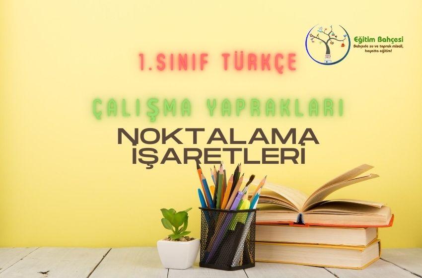 1.Sınıf Türkçe Noktalama İşaretleri Çalışma Yaprakları
