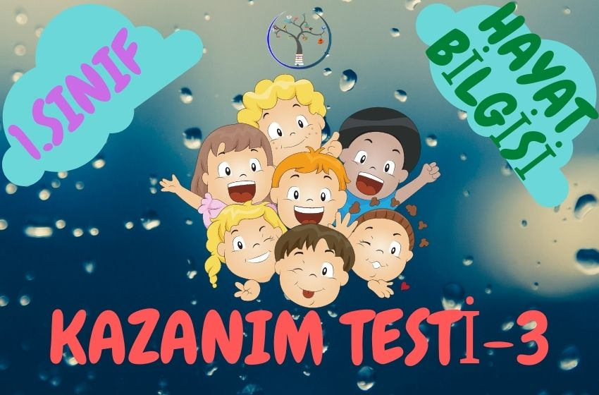 1.Sınıf Hayat Bilgisi Kazanım Testi-3 Okulumuzda Hayat Kazanım 7-8-9