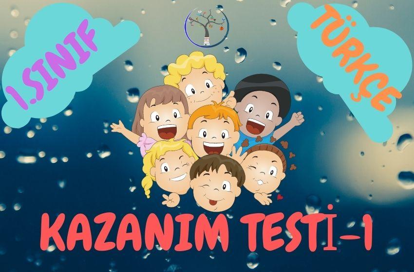 1.Sınıf Türkçe Kazanım Testi-1 Kazanım 1-2