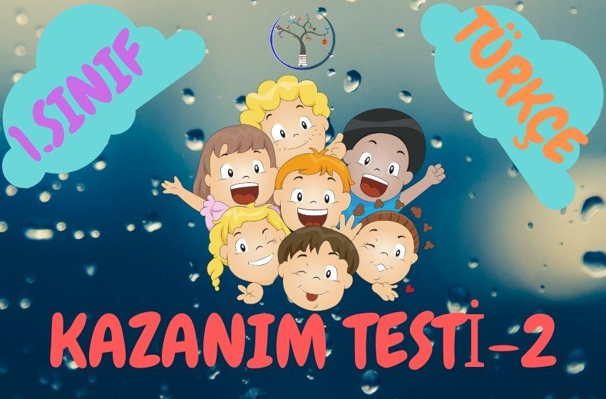 1.Sınıf Türkçe Kazanım Testi-2 Kazanım 3-4