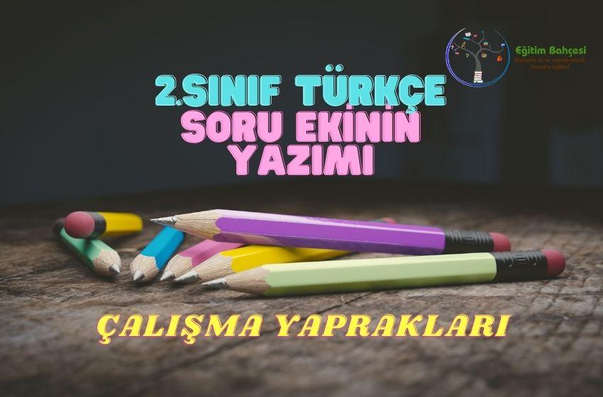 2.Sınıf Türkçe Soru Ekinin Yazımı Çalışma Yaprakları