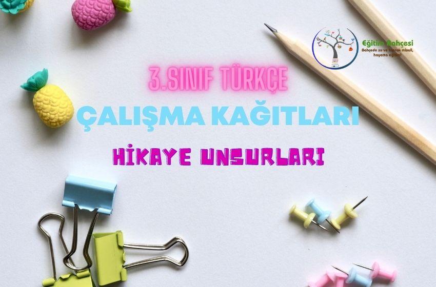3.Sınıf Türkçe Hikaye Unsurları Çalışma Kağıtları