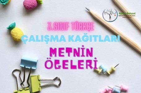3.Sınıf Türkçe Metnin Ögeleri Çalışma Kağıtları